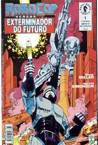 ROBOCOP vs EXTERMINADOR DO FUTURO - PARTE 1 - ED. ABRIL