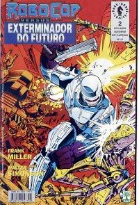 ROBOCOP vs EXTERMINADOR DO FUTURO - PARTE 2 - ED. ABRIL