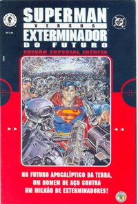 SUPERMAN vs EXTERMINADOR DO FUTURO - EDIÇÃO ESPECIAL DA ABRIL