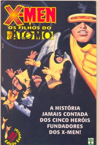 X-MEN - OS FILHOS DO ÁTOMO - ED. ABRIL